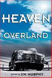 Heaven Overland, Jim Murphy, 1933483202