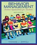 Behavior Management : Positive Applications for Teachers, Zirpoli, Thomas J., 0137063202