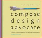 Compose, Design, Advocate Plus NEW MyCompLab with EText -- Access Card Package, Wysocki, Anne Frances and Lynch, Dennis A., 0321893204