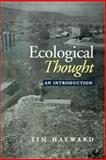 Ecological Thought : An Introduction, Hayward, Tim, 0745613209