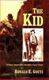 The Kid, Ronald E. Goetz, 0922993203