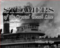 Steamers of the Crystal Beach Line, William/E Kae, 0979663202