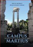 Campus Martius : The Field of Mars in the Life of Ancient Rome, Jacobs II, Paul W. and Conlin, Diane Atnally, 1107023203