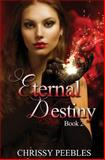 Eternal Destiny, Chrissy Peebles, 1484843207