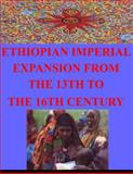 Ethiopian Imperial Expansion from the 13th to the 16th Century, Naval Postgraduate Naval Postgraduate School, 1499243200