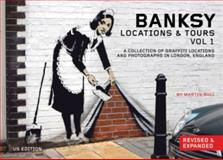 Banksy Locations and Tours Volume 1, , 160486320X