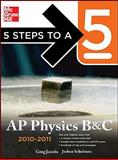 5 Steps to a 5 AP Physics B&C, 2010-2011 Edition, Jacobs, Greg and Schulman, Joshua, 0071623205