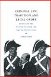 Criminal Law, Tradition and Legal Order : Crime and the Genius of Scots Law, 1747 to the Present, Farmer, Lindsay, 0521553202