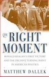 The Right Moment, Matthew Dallek, 068484320X