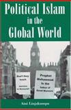 Political Islam in the Global World, Linjakumpu, Aini, 0863723209