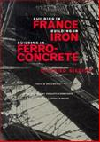 Building in France, Building in Iron, Building in Ferroconcrete, Sigfried Giedion, 0892363207
