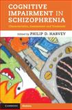 Cognitive Impairment in Schizophrenia : Characteristics, Assessment and Treatment, , 1107013208