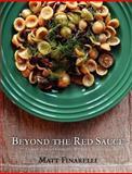 Beyond the Red Sauce, Matt Finarelli, 1466323205