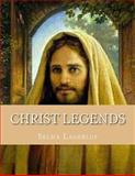 Christ Legends, Selma Lagerlof, 1495413209