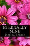 Eternally Mine, Marita Baxter, 1499233205
