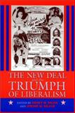 The New Deal and the Triumph of Liberalism, Sidney M. Milkis, Jerome M. Mileur, 1558493204