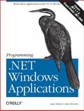 Programming .NET Windows Applications, Liberty, Jesse and Hurwitz, Dan, 0596003218
