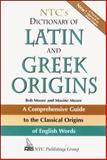 NTC's Dictionary of Latin and Greek Origins, Moore, Robert J. and Moore, Maxine, 0844283215