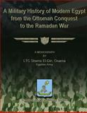 A Military History of Modern Egypt from the Ottoman Conquest to the Ramadan War, Shams Osama, 1479183210