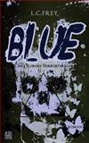 Blue: ein Jake Sloburn Horrorthriller, L. Frey, 1493563211