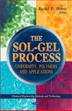The Sol-Gel Process : Uniformity, Polymers and Applications, Morris, Rachel E., 1617613215