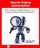 Introduction to Search Engine Optimization, SEO : How to Manage SEO Projects and Increase Search Engine Ranking, Harte, Lawrence and Sutton, Kyle, 1932813217