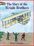 The Story of the Wright Brothers, Bruce LaFontaine, 0486413217