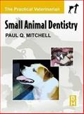 Small Animal Dentistry, Mitchell, Paul Q., 0750673214