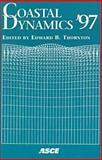 Coastal Dynamics '97 : Conference Proceedings, Coastal Dynamics '97 Staff and Thornton, Edward B., 078440321X