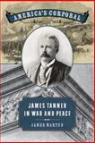America's Corporal : James Tanner in War and Peace, Marten, James, 0820343218