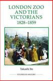 London Zoo and the Victorians, 1828-1859, Ito, Takashi, 0861933214