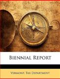 Biennial Report, Tax Department Vermont Tax Department, 114773321X