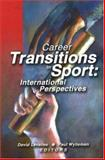 Career Transitions in Sport : International Perspectives, David Lavallee, Paul Wylleman, 1885693214