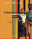 A History of Latin America : Independence to Present, Keen, Benjamin and Haynes, Keith, 0618783210