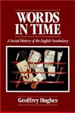 Words in Time, Hughes, Geoffrey, 0631173218