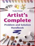Artist's Complete Problem and Solution Handbook, Trudy Friend, 0715323210