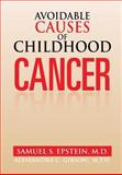 Avoidable Causes of Childhood Cancer, Samuel S. Epstein, 1483643212