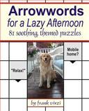 Arrowwords for a Lazy Afternoon, Frank Virzi, 1490953213