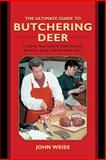 The Ultimate Guide to Butchering Deer, John Weiss and C. N. Richardson, 1616083212
