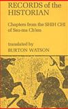 Records of the Historian : Chapters from the Shih Chi of Ssu-Ma Ch'Ien, , 0231033214