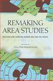 Remaking Area Studies 9780824833213