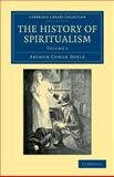The History of Spiritualism 9781108033213