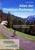 Atlas der Premium-Radwege Deutschland und Europa I, Peter Günther, 1500453218