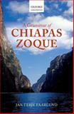 A Grammar of Chiapas Zoque, Faarlund, Jan Terje, 0199693218