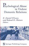 Psychological Abuse in Violent Domestic Relations, K. Daniel O'Leary, Roland D. Maiuro, 0826113214