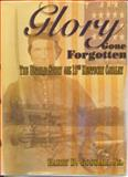 Glory Gone Forgotten : The Untold Story of the 12th Kentucky Cavalry, Goodall, Barry, Jr., 0976393212