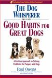The Dog Whisperer Presents - Good Habits for Great Dogs, Paul Owens and Norma Eckroate, 1440503214