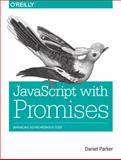 JavaScript with Promises, Parker, Daniel, 1449373216