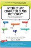 Internet and Computer Slang Dictionary, James Kittell, 1468013211