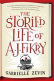 The Storied Life of A. J. Fikry, Gabrielle Zevin, 1616203218